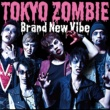 Brand New Vibe TOKYO ZOMBIE