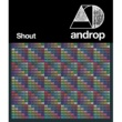 androp Shout