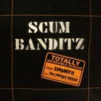 SCUM BANDITZ GREATEST SCUM BANDITZ RIP OFF