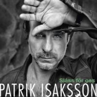 Patrik Isaksson Slåss för oss