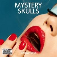 Mystery Skulls Paralyzed (Single Version)