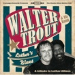 Walter Trout Luther's Blues - A Tribute To Luther Allison