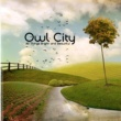 Owl City To The Sky [Album Version]