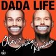 Dada Life One Smile [Remixes]