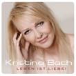 Kristina Bach Leben ist Liebe!