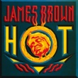 James Brown Hot