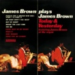 ジェームス・ブラウン James Brown Plays James Brown Today & Yesterday