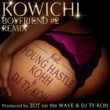 KOWICHI BOYFRIEND#2 REMIX feat. YOUNG HASTLE, KOHH & DJ TY-KOH