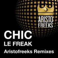 Chic & Aristofreeks Le Freak (Aristo Mainroom Mix)