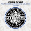 Faith Evans Ain't Nobody (Who Could Love Me) [Remix]
