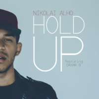 Nikolai Alho Hold Up (feat. Drama B)
