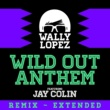 Wally Lopez Wild Out Anthem (feat. Jay Colin)