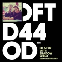 Eli & Fur Seeing is Believing (with Shadow Child)