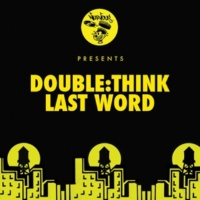 Double:think Last Word (Dub Version)