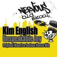Kim English Unspeakable Joy (Maurice Joshua Original House Instrumental)