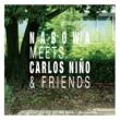 Nabowa Nabowa Meets Carlos Nino & Friends