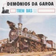 Demônios da Garoa Trem das Onze