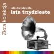 Zlota Kolekcja - Lata 20-Te, Lata 30-Te Zlota Kolekcja - Lata 20-Te, Lata 30-Te (Vol.2)