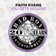 Faith Evans You Gets No Love