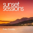 Various Artists Sunset Sessions - Pula, Croatia