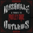 Various Artists Nashville Outlaws: A Tribute To Mötley Crüe