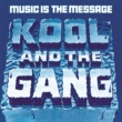 Kool & The Gang Music Is The Message