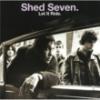 Shed Seven Let It Ride [Re-Presents]