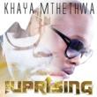 Khaya Mthethwa The Uprising [Deluxe]