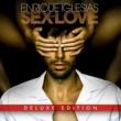 エンリケ・イグレシアス SEX AND LOVE [Deluxe Edition]