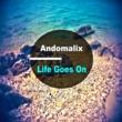 Andomalix Life Goes On