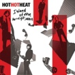 Hot Hot Heat Island Of The Honest Man