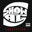 Show & A.G. Never Less Than Ill