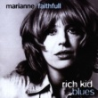 Marianne Faithfull Rich Kid Blues
