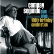 Compay Segundo 100th Birthday Celebration (Edicion especial)