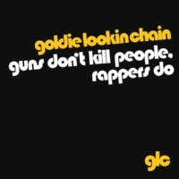 Goldie Lookin Chain Guns Don't Kill People, Rappers Do (clean radio edit)