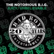 Notorious B.I.G. Juicy / Unbelievable