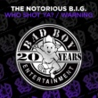 The Notorious B.I.G. Who Shot Ya? / Warning