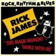 Rick James This Magic Moment/Dance With Me