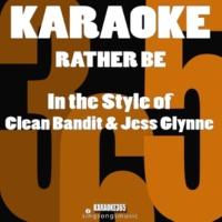Karaoke 365 Rather Be (In the Style of Clean Bandit) [Karaoke Version]