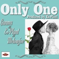 GANMA & Es-Plant & Melowjoe Only One