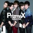 PrizmaX take me (Never盤)