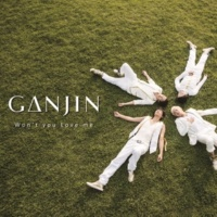 GANJIN Won't you Love me