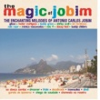 Various Artists The Magic of Jobim - The Enchanting Melodies of Antonio Carlos Jobim