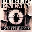 パブリック・エネミー Greatest Misses