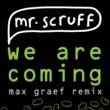 Mr. Scruff We Are Coming (Max Graef Remix)