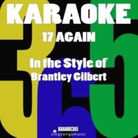 Karaoke 365 17 Again (In the Style of Brantley Gilbert) [Karaoke Version]