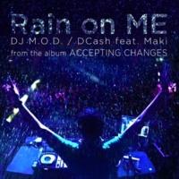 DJ M.O.D. Rain On Me (feat. DCash and Maki)