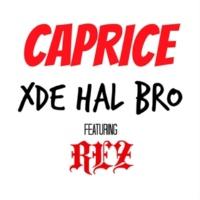 Caprice (WM) Xde Hal Bro (feat. REZ)