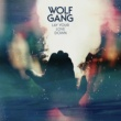 Wolf Gang Lay Your Love Down