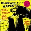 Oi-SKALL MATES Evil Taste Six Pint